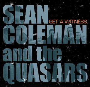 Coleman ,Sean - Get A Witness